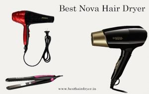 Nova Hair Dryer Buy Online- Reviews & Buyer's Guide